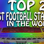 Largest Football Stadiums in World (Officially Confirmed)