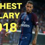 Top 25 Football Players With Highest Salaries in The World 2018